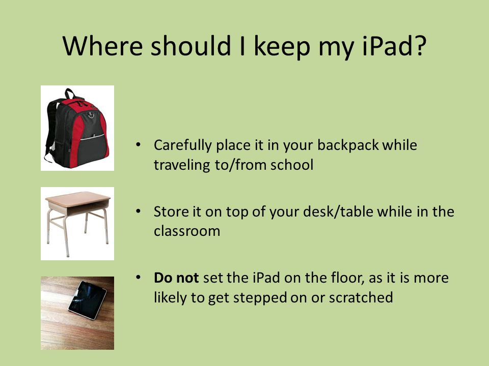 Where should I keep my iPad.