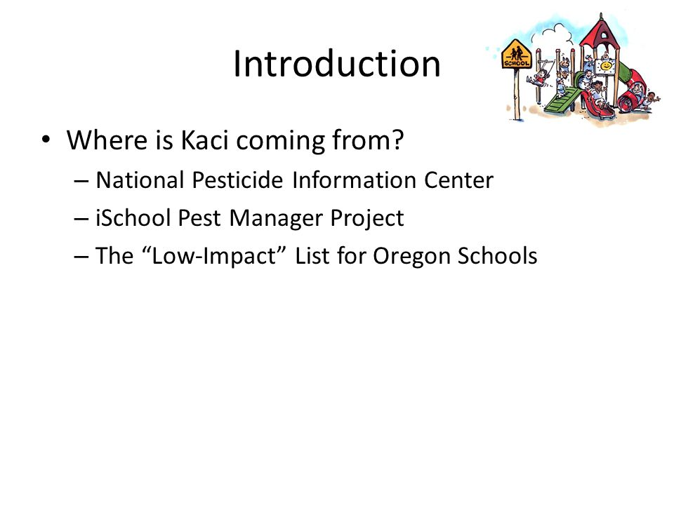 "Introduction Where is Kaci coming from? – National Pesticide Information Center – iSchool Pest Manager Project – The ""Low-Impact"" List for Oregon Scho"