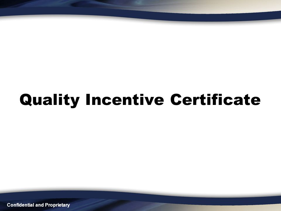 Confidential and Proprietary Quality Incentive Certificate