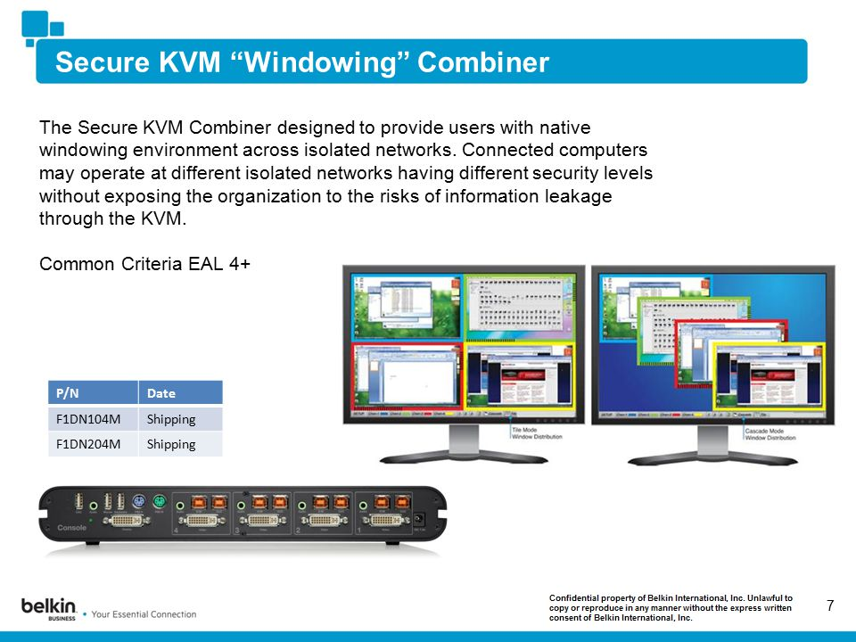 Secure KVM Windowing Combiner 7 The Secure KVM Combiner designed to provide users with native windowing environment across isolated networks.