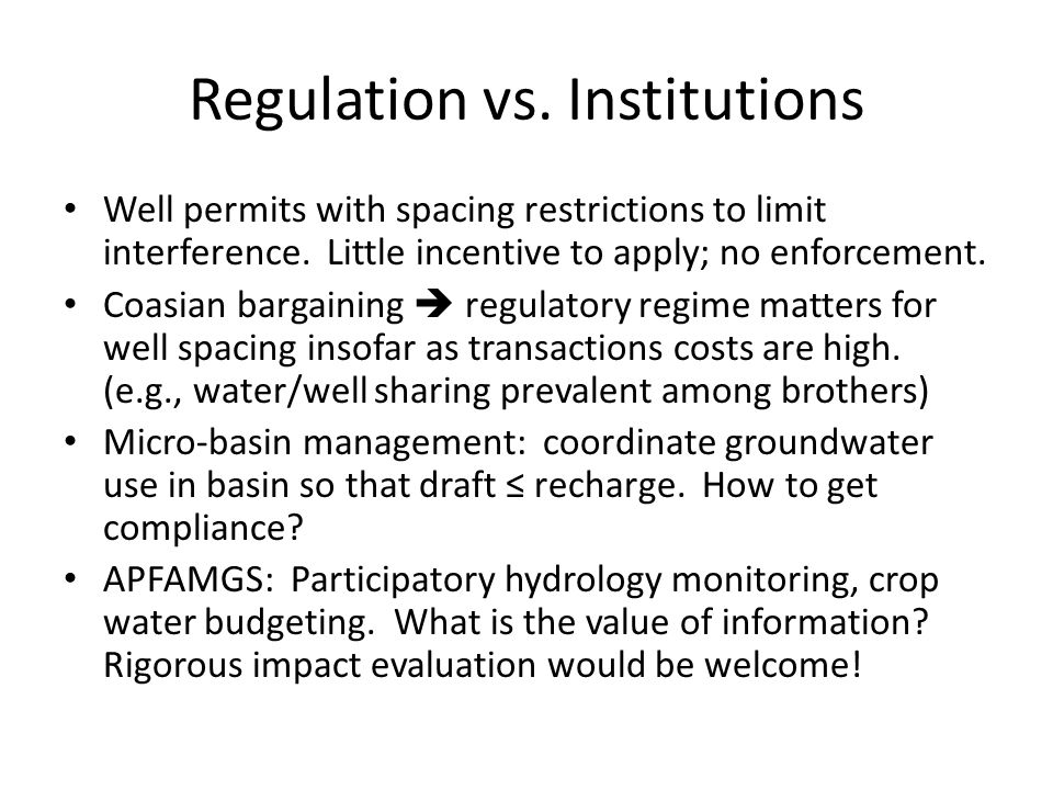 Regulation vs. Institutions Well permits with spacing restrictions to limit interference.