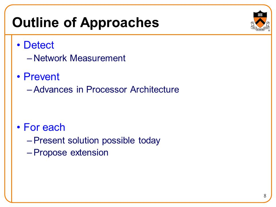 Outline of Approaches Detect –Network Measurement Prevent –Advances in Processor Architecture For each –Present solution possible today –Propose extension 8