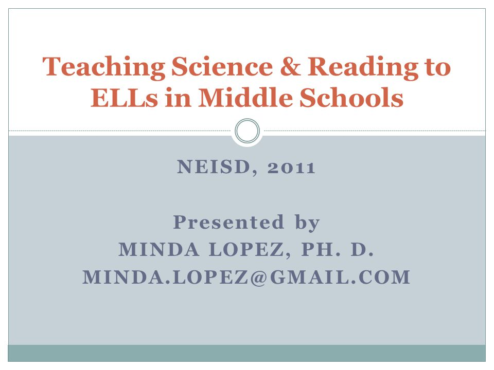 NEISD, 2011 Presented by MINDA LOPEZ, PH.D.