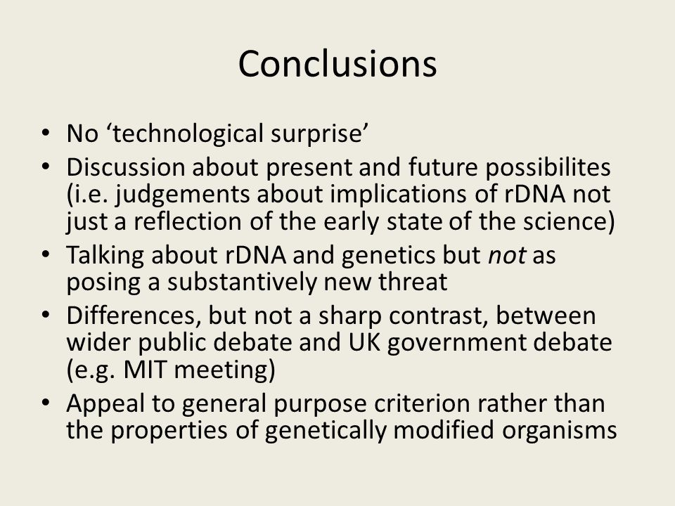 Conclusions No 'technological surprise' Discussion about present and future possibilites (i.e.