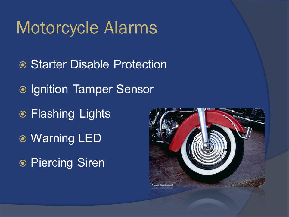 Motorcycle Alarms  Starter Disable Protection  Ignition Tamper Sensor  Flashing Lights  Warning LED  Piercing Siren
