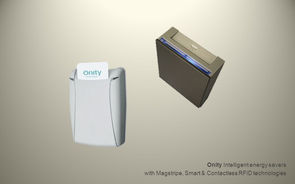 Onity Intelligent energy savers with Magstripe, Smart & Contactless RFID technologies