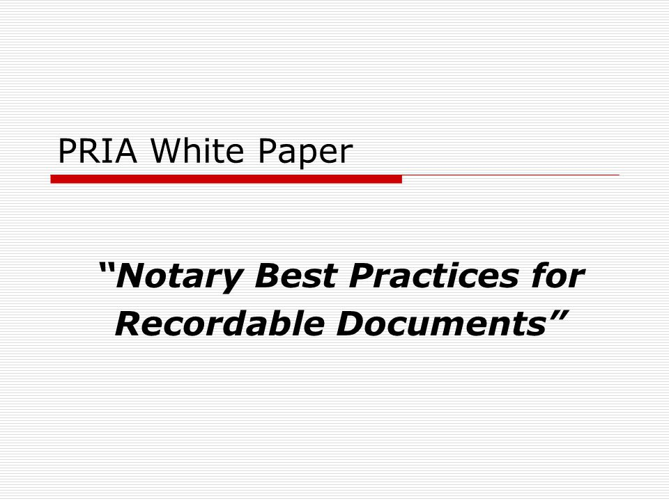 """PRIA White Paper """"Notary Best Practices for Recordable Documents"""""""