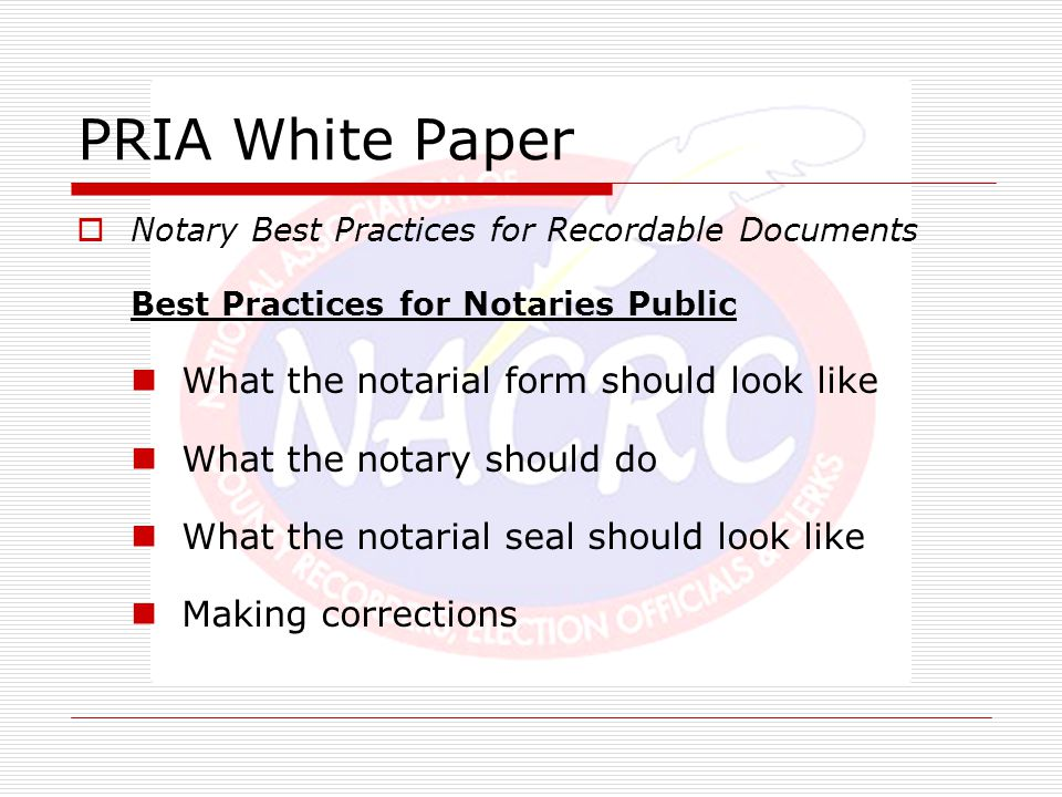 PRIA White Paper  Notary Best Practices for Recordable Documents Best Practices for Notaries Public What the notarial form should look like What the