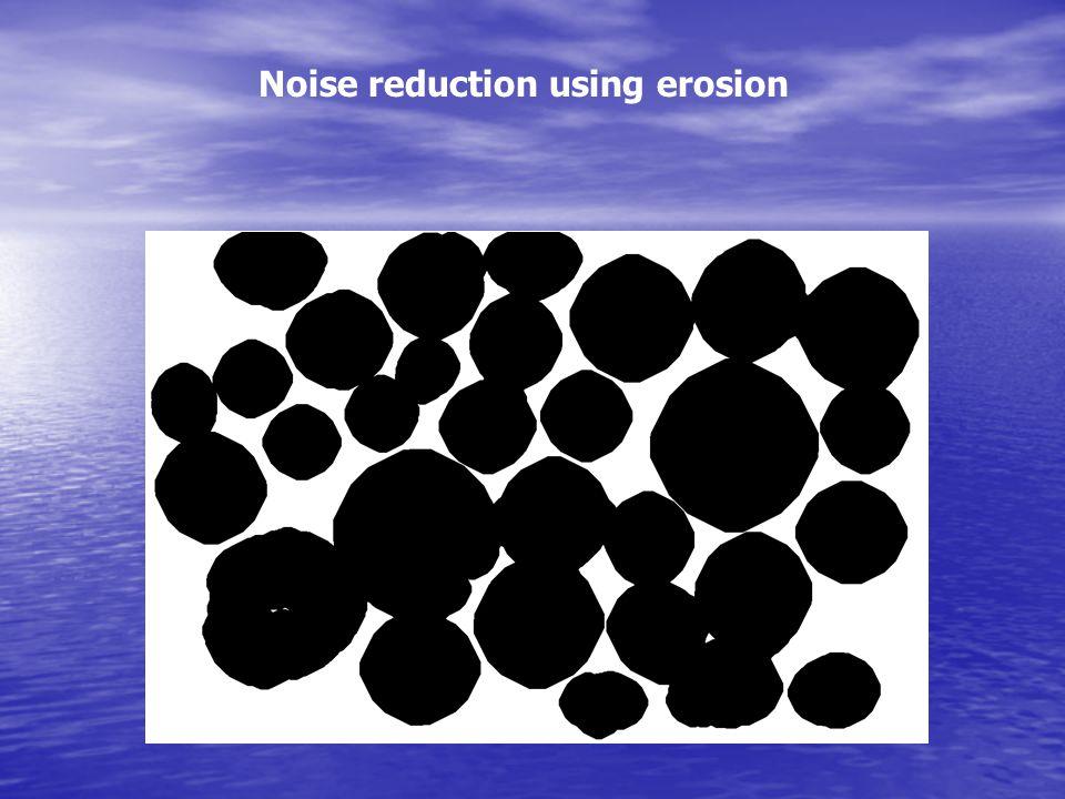Noise reduction using erosion