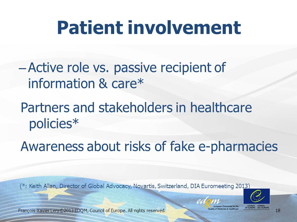 Patient involvement – Active role vs. passive recipient of information & care* Partners and stakeholders in healthcare policies* Awareness about risks