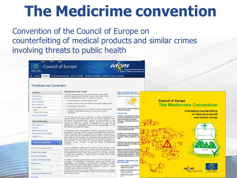 ©2012 EDQM, Council of Europe, All rights reserved6 Convention of the Council of Europe on counterfeiting of medical products and similar crimes invol