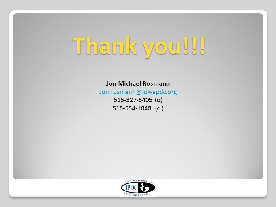 Jon-Michael Rosmann Jon.rosmann@iowapdc.org 515-327-5405 (o) 515-554-1048 (c ) Thank you!!!
