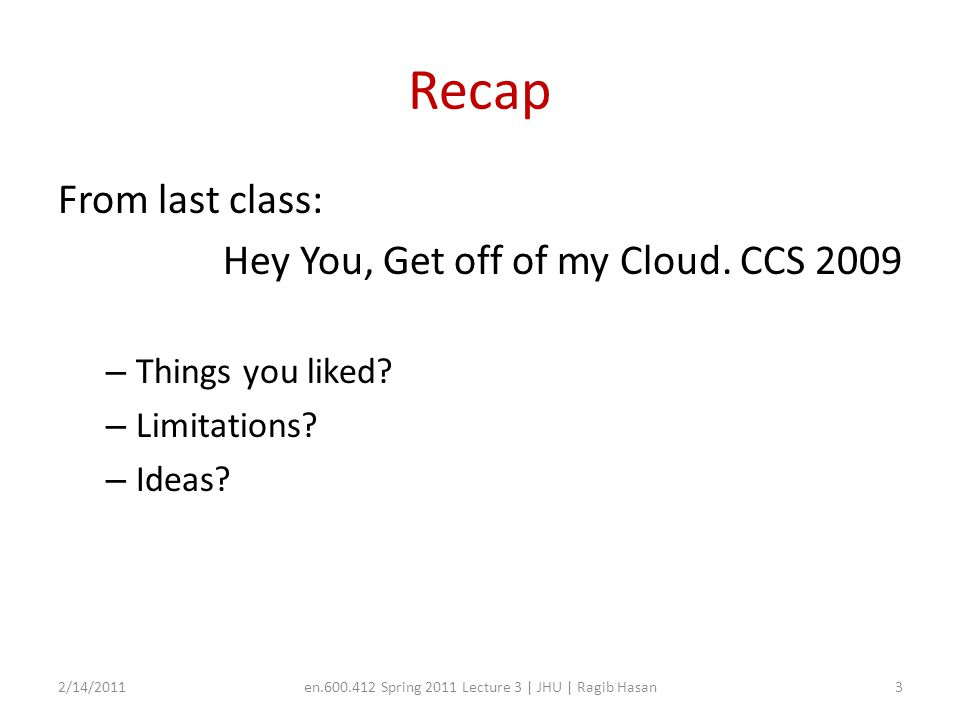 Recap From last class: Hey You, Get off of my Cloud.