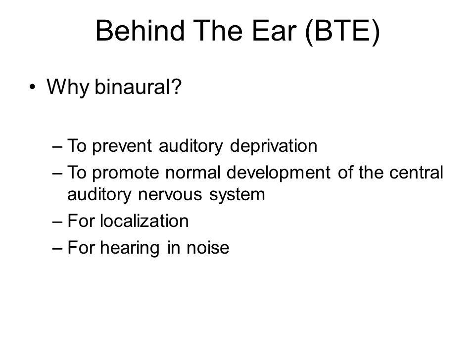 Behind The Ear (BTE) Why binaural.
