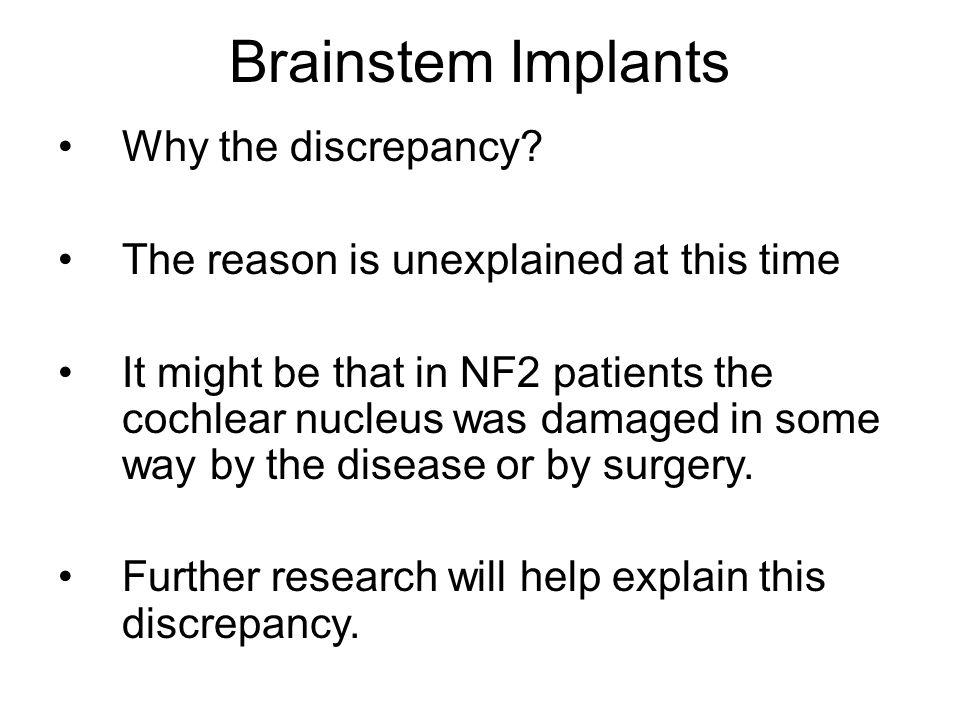 Brainstem Implants Why the discrepancy.