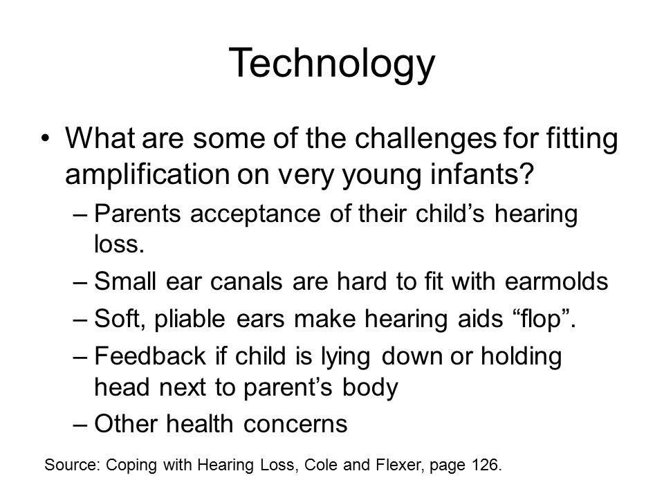 Technology What are some of the challenges for fitting amplification on very young infants.