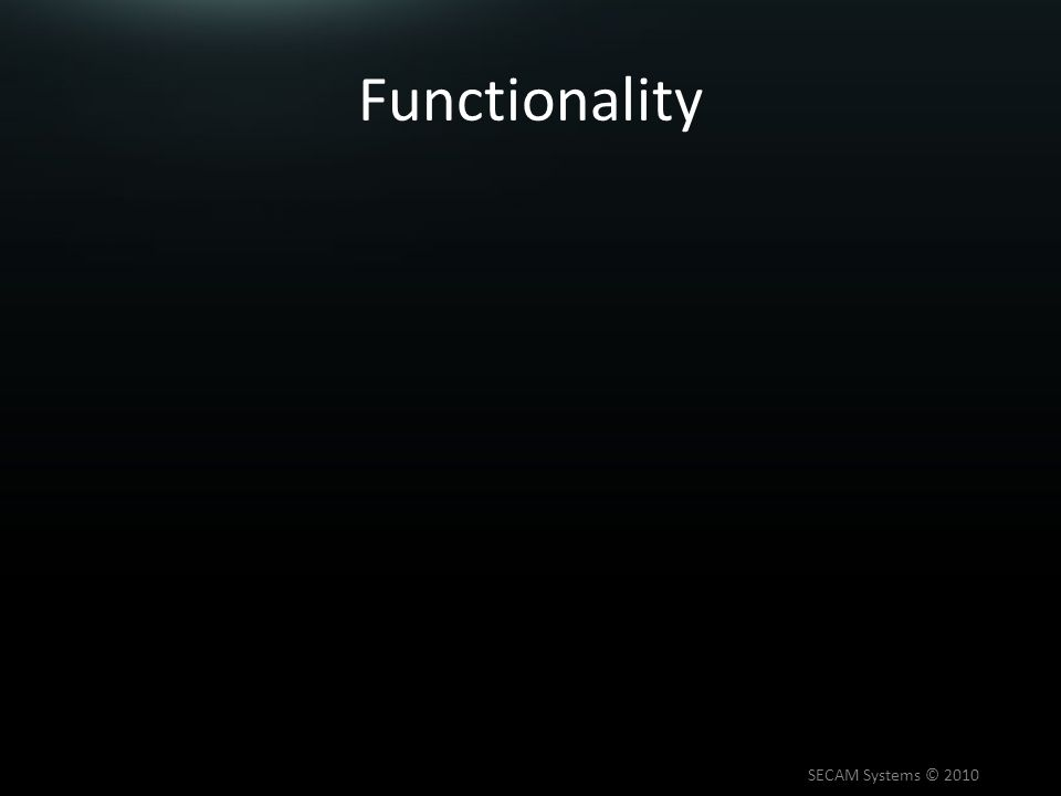 Functionality SECAM Systems © 2010