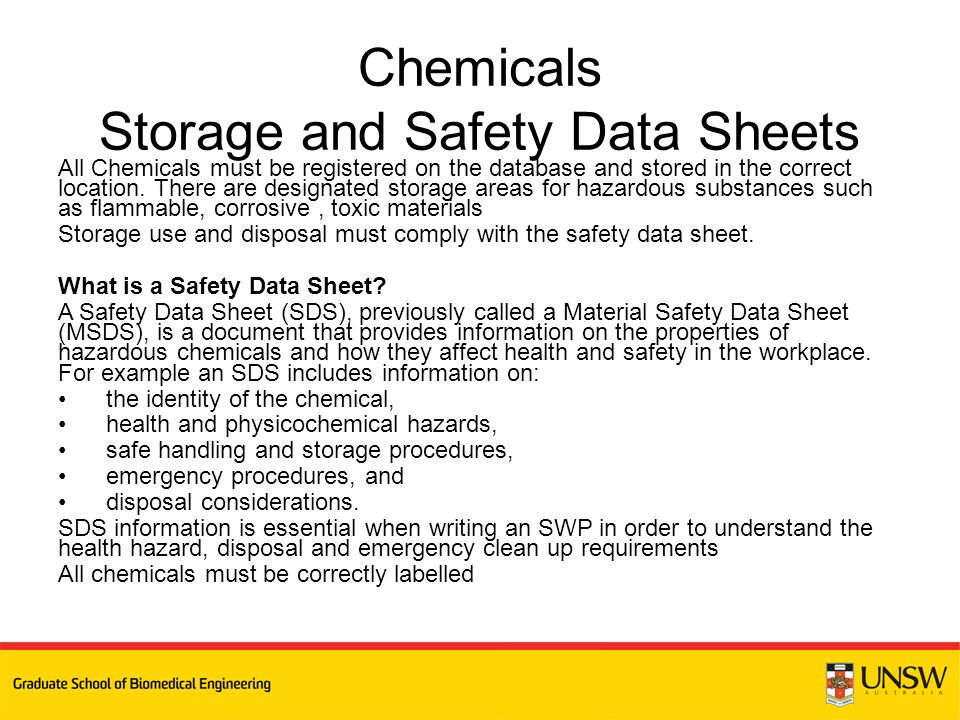 All Chemicals must be registered on the database and stored in the correct location. There are designated storage areas for hazardous substances such