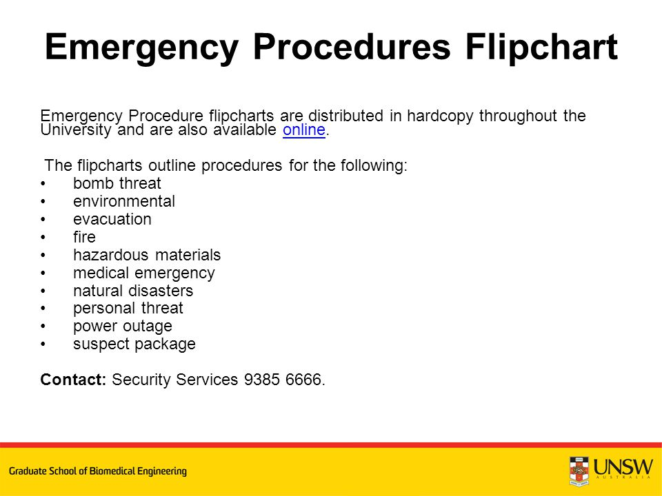 Emergency Procedure flipcharts are distributed in hardcopy throughout the University and are also available online.online The flipcharts outline proce
