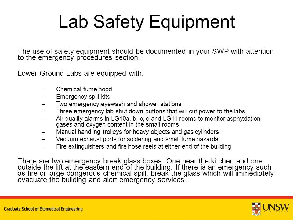 The use of safety equipment should be documented in your SWP with attention to the emergency procedures section.