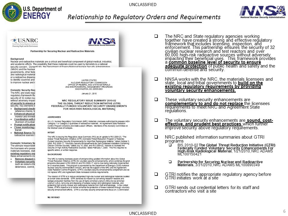 Relationship to Regulatory Orders and Requirements  The NRC and State regulatory agencies working together have created a strong and effective regula