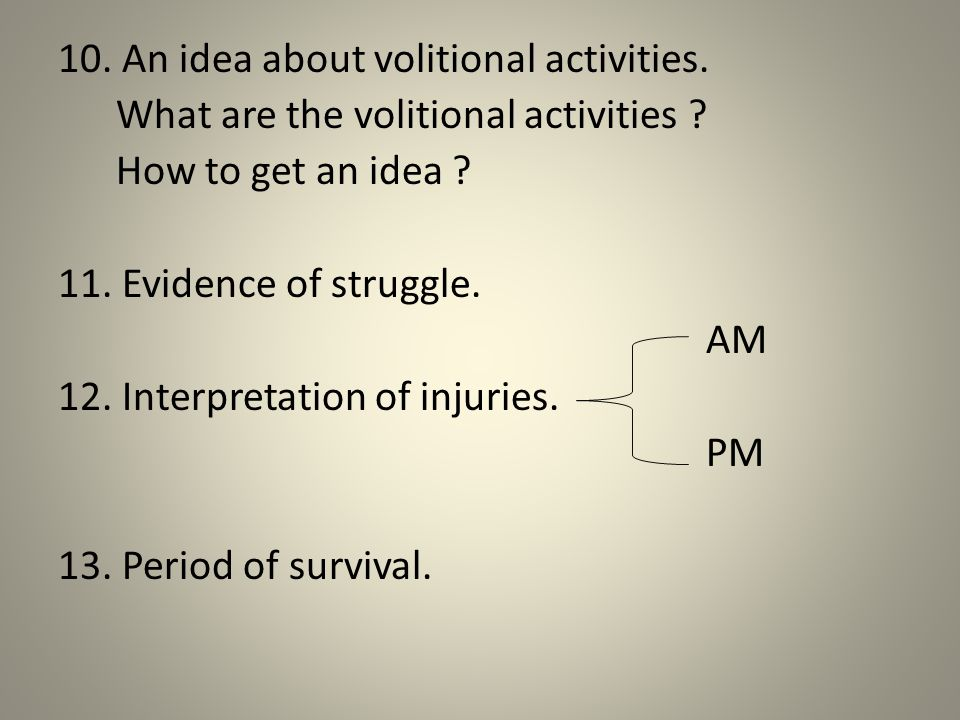 10. An idea about volitional activities. What are the volitional activities .