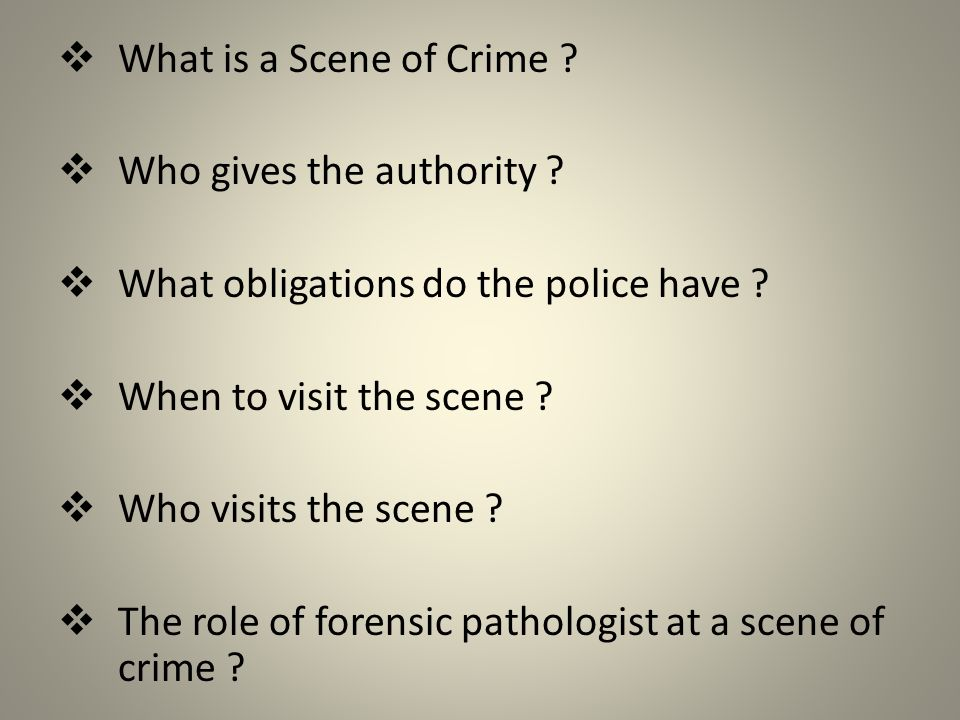  What is a Scene of Crime .  Who gives the authority .