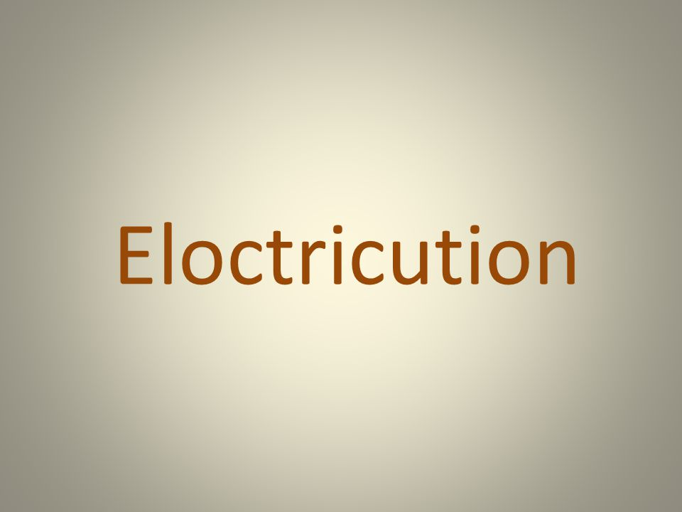 Eloctricution
