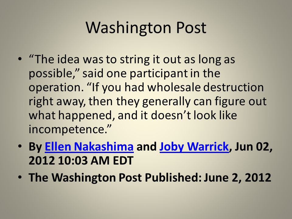 """Washington Post """"The idea was to string it out as long as possible,"""" said one participant in the operation. """"If you had wholesale destruction right aw"""