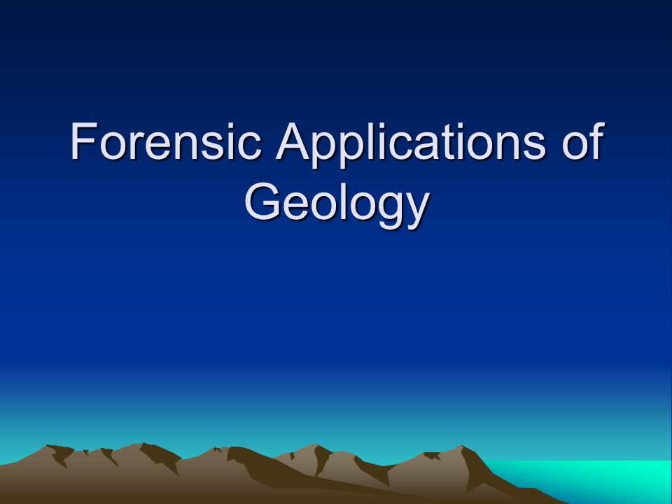 Forensic Applications of Geology