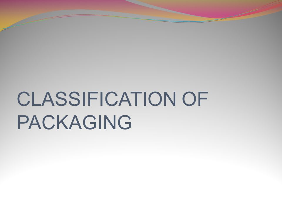 CLASSIFICATION OF PACKAGING