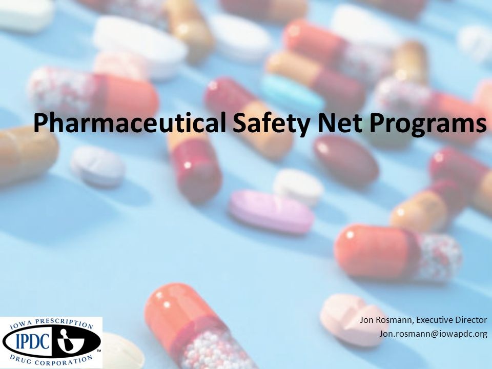 Pharmaceutical Safety Net Programs Jon Rosmann, Executive Director Jon.rosmann@iowapdc.org