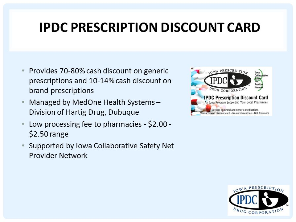 Provides 70-80% cash discount on generic prescriptions and 10-14% cash discount on brand prescriptions Managed by MedOne Health Systems – Division of