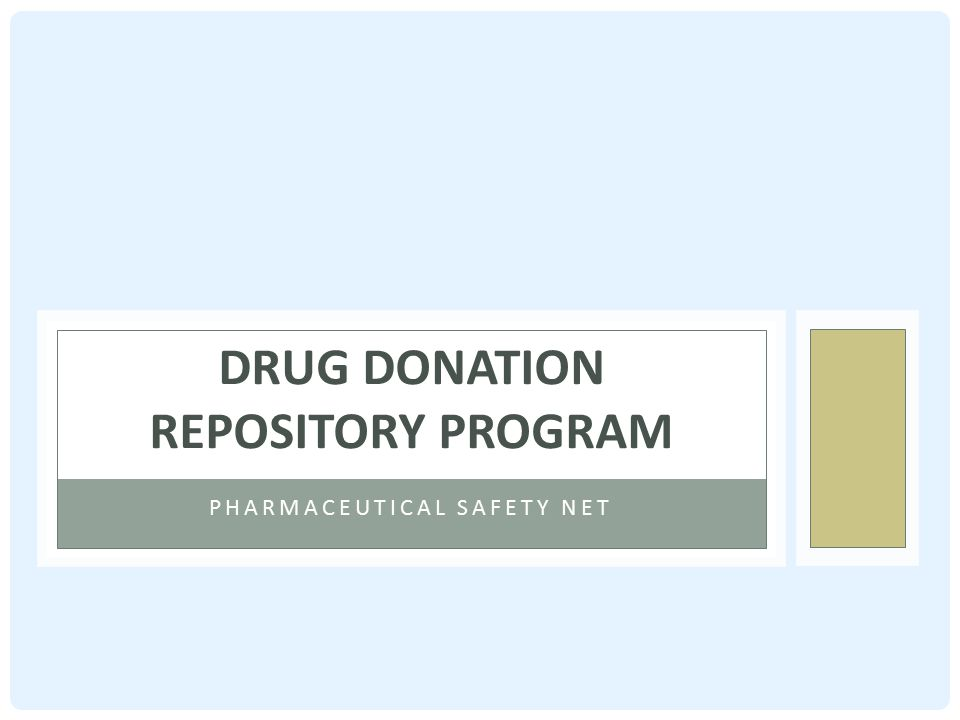 PHARMACEUTICAL SAFETY NET DRUG DONATION REPOSITORY PROGRAM