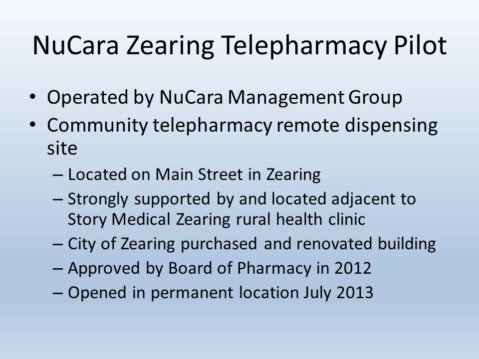 NuCara Zearing Telepharmacy Pilot Operated by NuCara Management Group Community telepharmacy remote dispensing site – Located on Main Street in Zearin