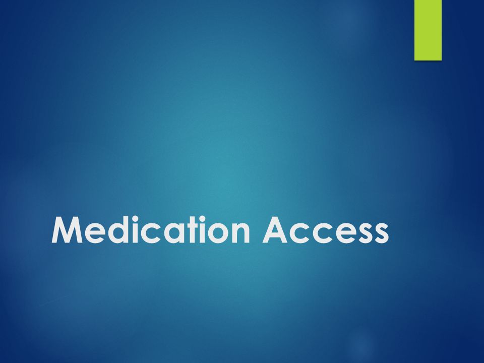 Medication Access