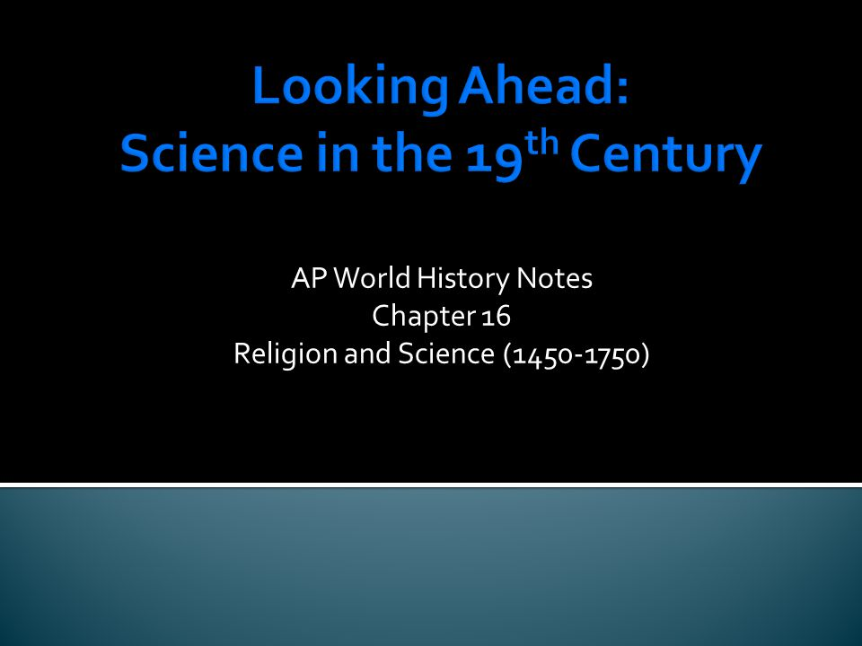 AP World History Notes Chapter 16 Religion and Science (1450-1750)