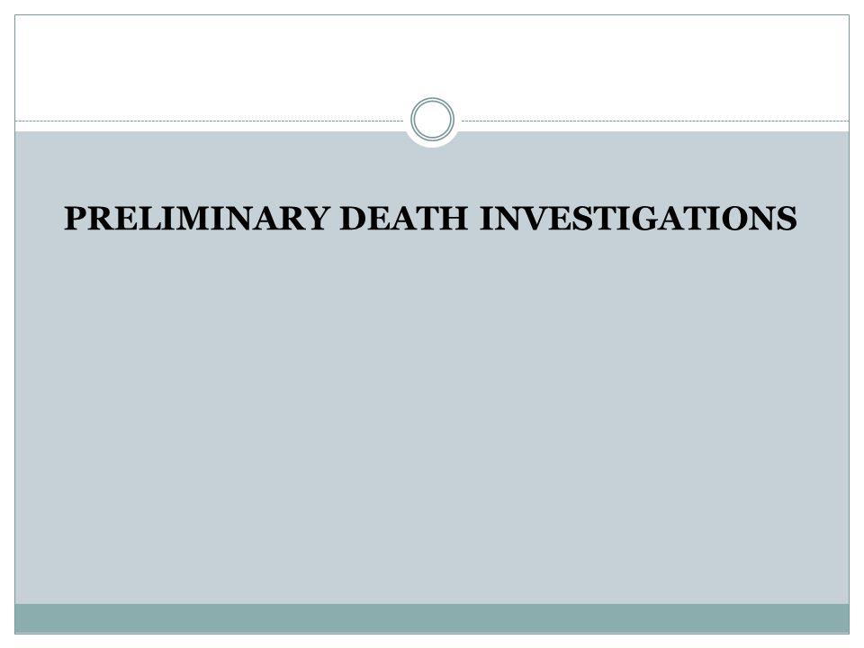 PRELIMINARY DEATH INVESTIGATIONS