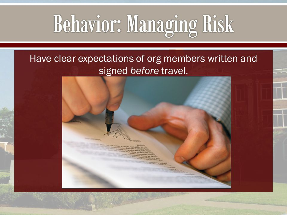 Have clear expectations of org members written and signed before travel.