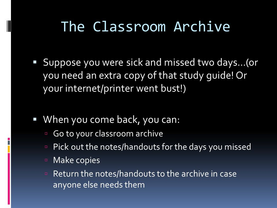 The Classroom Archive  Suppose you were sick and missed two days…(or you need an extra copy of that study guide.