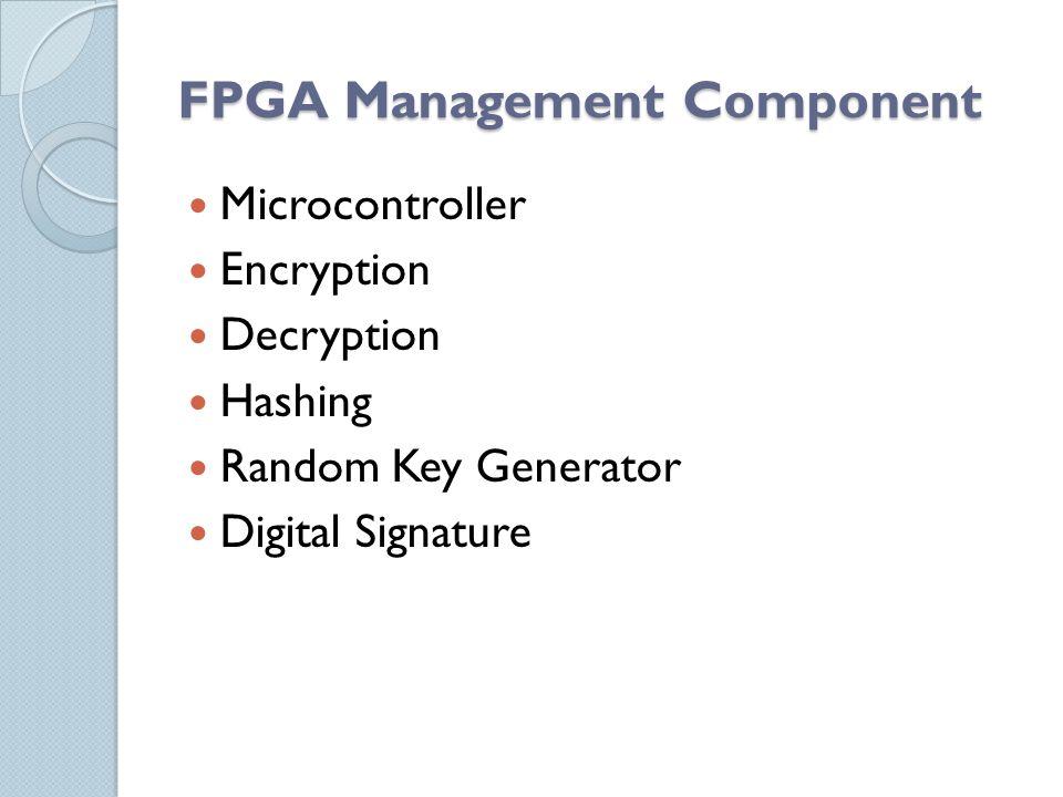 FPGA Management Component Microcontroller Encryption Decryption Hashing Random Key Generator Digital Signature