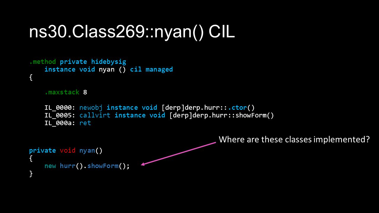 ns30.Class269::nyan() CIL.method private hidebysig instance void nyan () cil managed {.maxstack 8 IL_0000: newobj instance void [derp]derp.hurr::.ctor