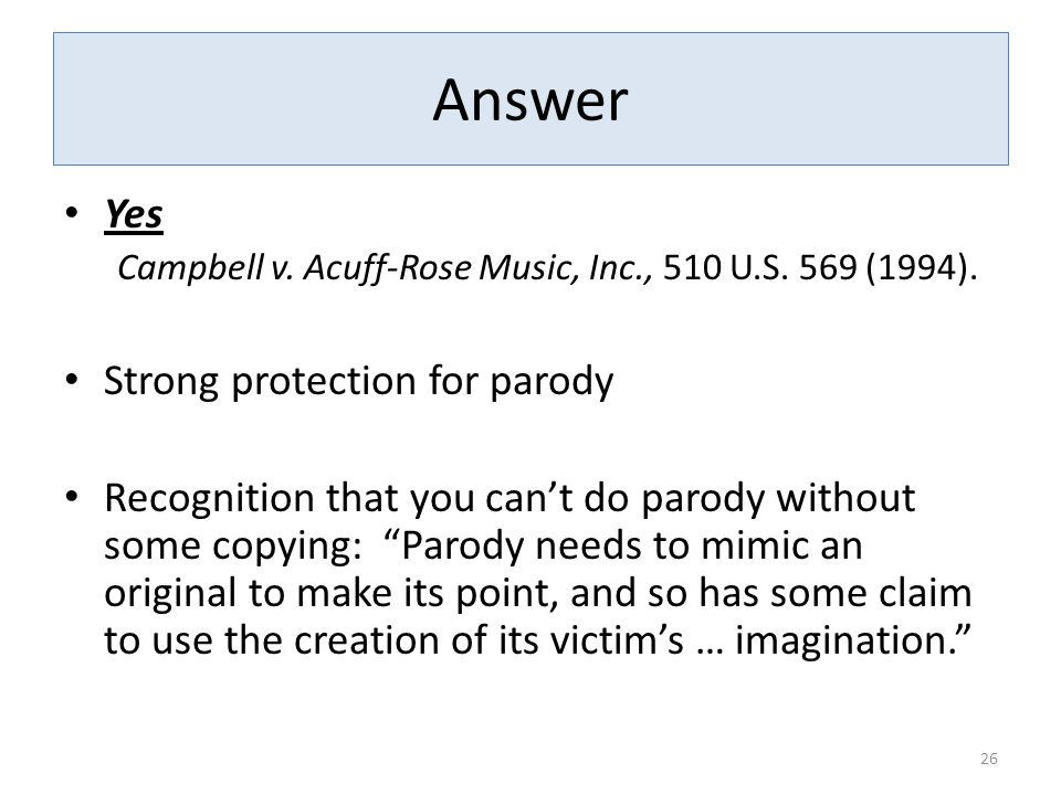 Answer Yes Campbell v.Acuff-Rose Music, Inc., 510 U.S.