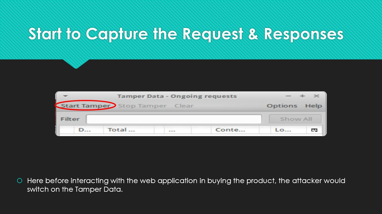 Start to Capture the Request & Responses  Here before interacting with the web application in buying the product, the attacker would switch on the Tamper Data.