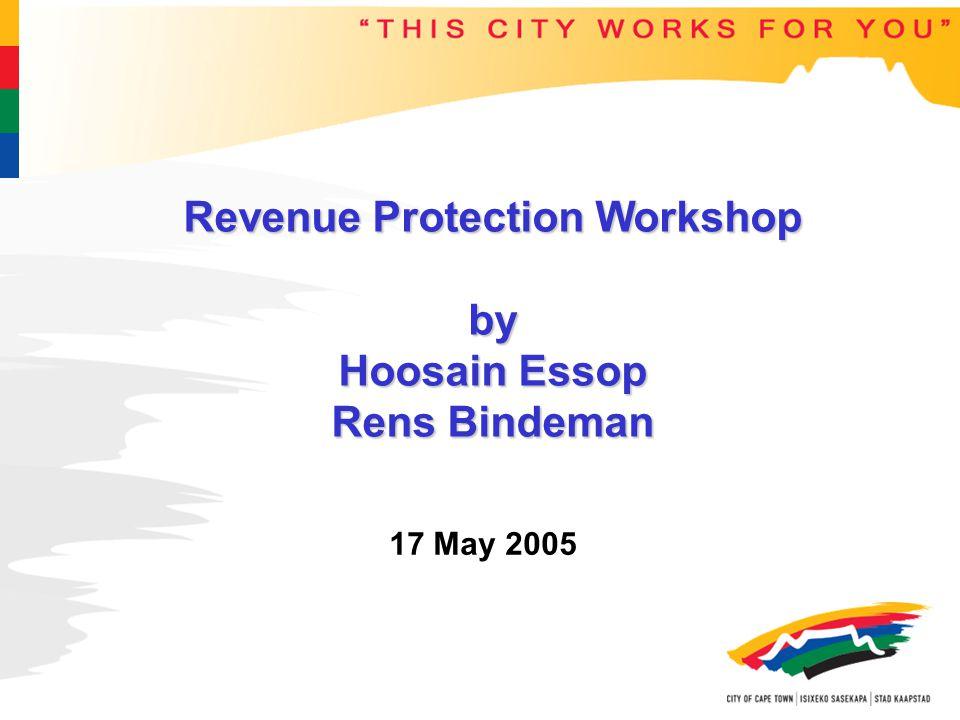 Revenue Protection Workshop by Hoosain Essop Rens Bindeman 17 May 2005