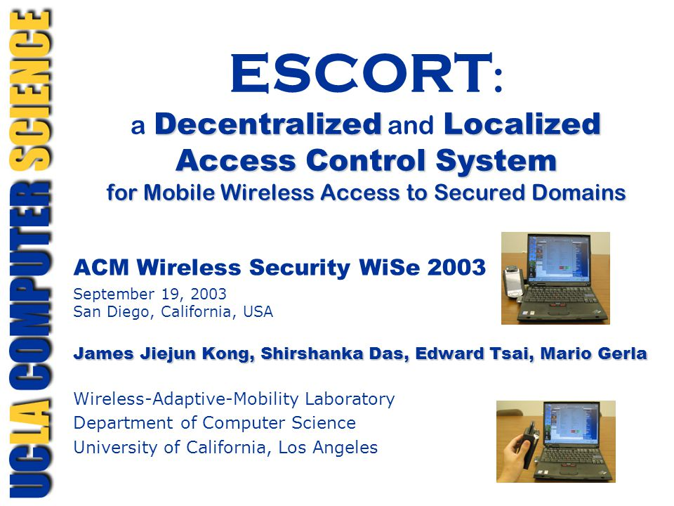 DecentralizedLocalized Access Control System for Mobile Wireless Access to Secured Domains ESCORT : a Decentralized and Localized Access Control Syste