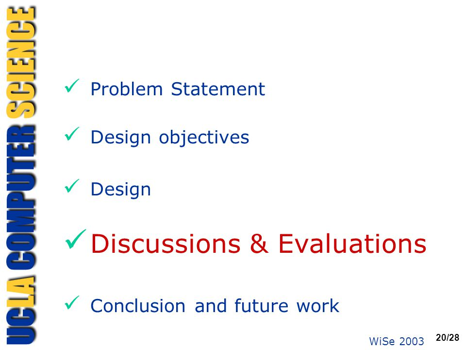 WiSe 2003 20/28 Problem Statement Design objectives Design Discussions & Evaluations Conclusion and future work