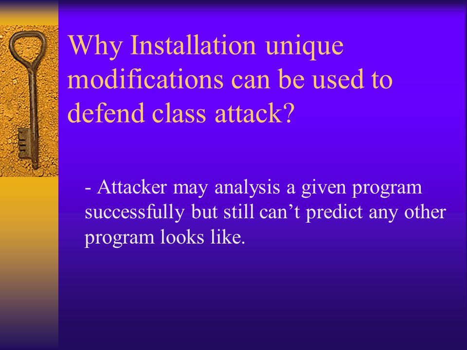 Why Installation unique modifications can be used to defend class attack.