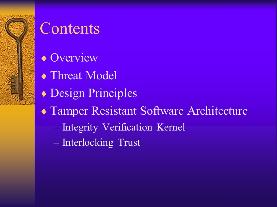 Conclusion  Based on analysis of threat model, author invent an Integrity Verification Kernel which hide secretes both in space and time.