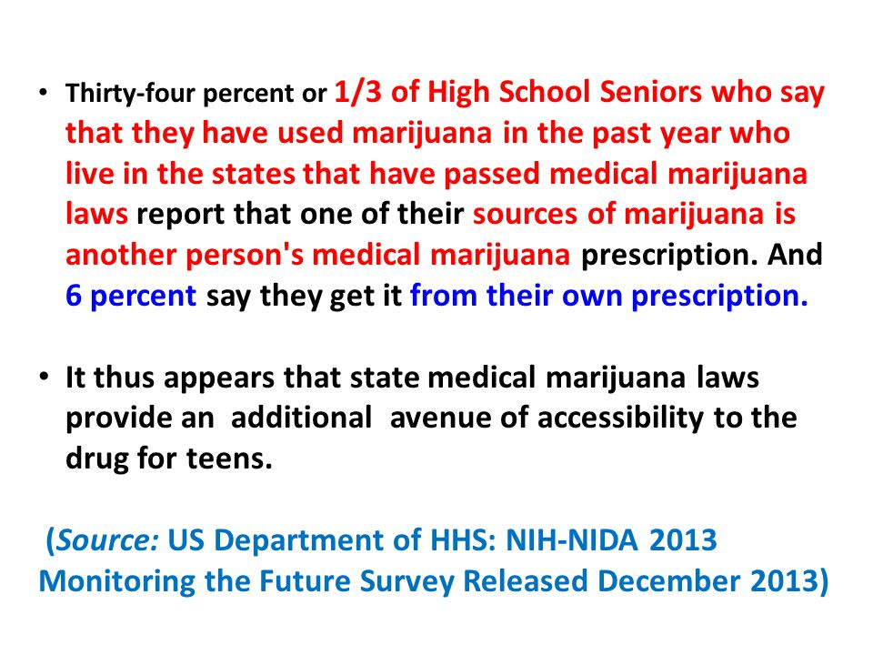 Thirty-four percent or 1/3 of High School Seniors who say that they have used marijuana in the past year who live in the states that have passed medic